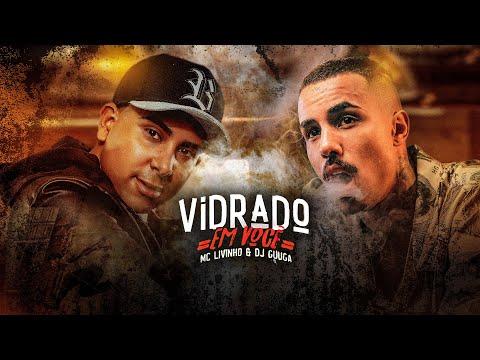 MC LIVINHO e DJ GUUGA = VIDRADO EM VOCE ((DJGUUGA))