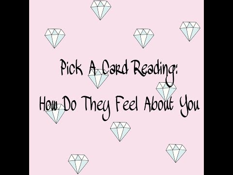 Pick A Card Reading: How Do They Feel About You