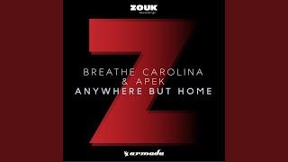 Provided to YouTube by Armada Anywhere But Home (Radio Edit) · Breathe Carolina & APEK Anywhere But Home ℗ Armada...