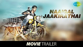 Naaigal Jaakirathai Official Trailer
