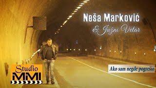Nesa Markovic & Juzni Vetar - Ako Sam Negde Pogresio