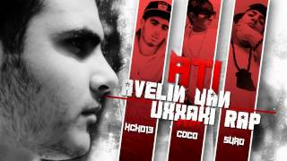 ATi - Avelin Qan Uxxaki Rap  ( Feat. Xcho-13, COCO, Suro )