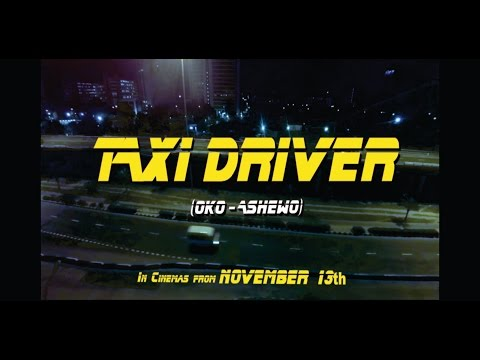 TAXI DRIVER (OKO ASHEWO) : Official Trailer  #1- FilmOne Distribution