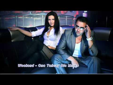 Video Weekend - Ona Tańczy Dla Mnie 2012 (Mp3) download in MP3, 3GP, MP4, WEBM, AVI, FLV January 2017