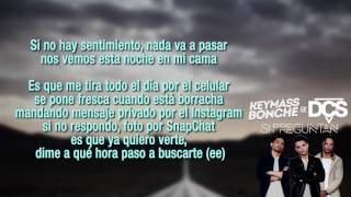 Keymass  Bonche  Si Preguntan ft. DCS Lyric Video