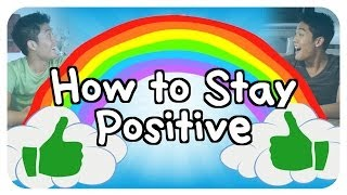 Video How To Stay Positive MP3, 3GP, MP4, WEBM, AVI, FLV Desember 2018