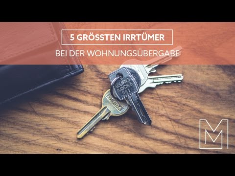 Die 5 größten Irrtümer bei der Wohnungsübergabe - Tipps von MR.MONEYPENNY