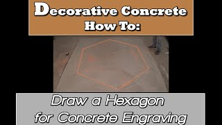 Decorative Concrete How To:  Draw a Hexagon for Concrete Engraving