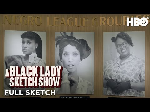 A Black Lady Sketch Show: Negro League Groupies (Full Sketch)   HBO