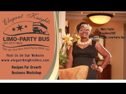 How To Start A Business For Only $1, Mary Taylor, Owner, Elegant Knights Limo-Party Bus 251-317-1BUS
