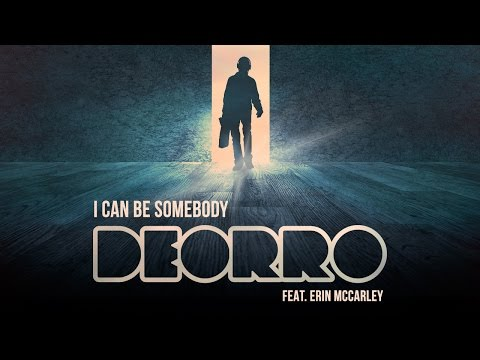 Deorro - I Can Be Somebody ft. Erin McCarley