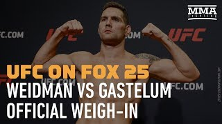 At UFC on FOX 25 weigh-ins, everyone made weight before Saturday's event in Long Island.Subscribe: http://goo.gl/dYpsgHCheck out our full video catalog: http://goo.gl/u8VvLiVisit our playlists: http://goo.gl/eFhsvMLike MMAF on Facebook: http://goo.gl/uhdg7ZFollow on Twitter: http://goo.gl/nOATUIRead More: http://www.mmafighting.comMMA Fighting is your home for exclusive interviews, live shows, and more for one of the world's fastest-growing sports. Get latest news and more here: http://www.mmafighting.com