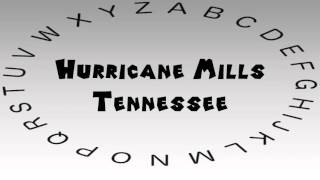 Hurricane Mills (TN) United States  city images : How to Say or Pronounce USA Cities — Hurricane Mills, Tennessee