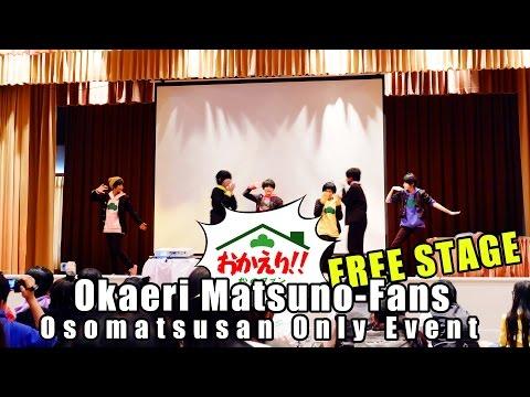 Free Stage ในงานคนรักแฝดหก Okaeri Matsuno-Fans: Osomatsu-san Only Event