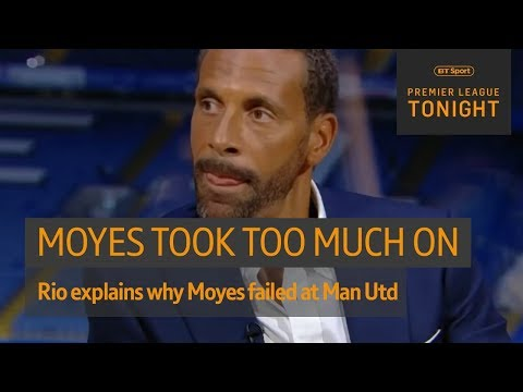 """He put people's noses out of place."" Ferdinand on Moyes' Man Utd era 