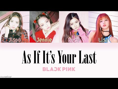 BLACKPINK - AS IF IT'S YOUR LAST (마지막처럼) [HAN|ROM|ENG Color Coded Lyrics] (видео)