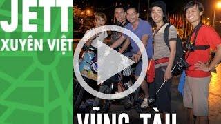 Hành Trình Jett Xuyên Việt - Vũng Tàu