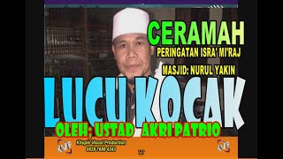 ustd AKRI PATRIO CERAMAH SUPER LUCU Live Masji Jami Nurul yakin