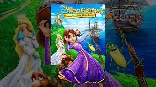 Nonton The Swan Princess  Princess Tomorrow  Pirate Today Film Subtitle Indonesia Streaming Movie Download