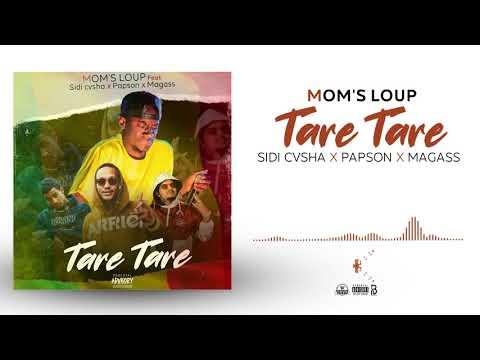 MOMS LOUP - TARE TARE ft SIDI CVSHA, PAPSON, MAGASS