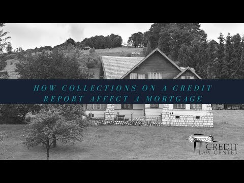 How Collections on Credit Report Affect Mortgage