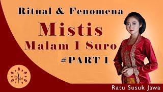 Ritual dan Fenomena Mistis Malam 1 Suro #Part 1