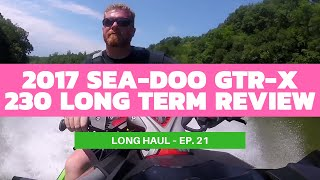3. 2017 Sea-Doo GTR-X 230 Long Term Review – Long Haul Episode 21