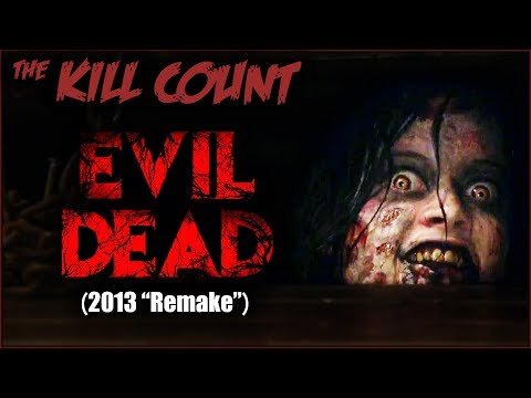 "Evil Dead (2013 ""Remake"") KILL COUNT"