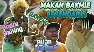 Video MAKAN BAKMIE LEGENDARIS BARENG ALLAN WANGSA DAN ANDRE BAILING MP3, 3GP, MP4, WEBM, AVI, FLV November 2018