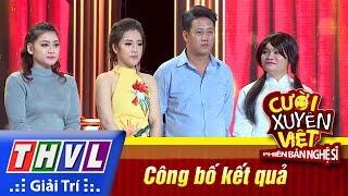 THVL | Cười xuyên Việt - Phiên bản nghệ sĩ 2016 | Tập 11 [6]: Công bố kết quả, cuoi xuyen viet, cười xuyên việt 2016, gameshow cười xuyên việt