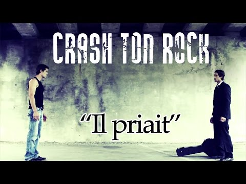 Crash Ton Rock - Il priait (Vidoclip officiel)