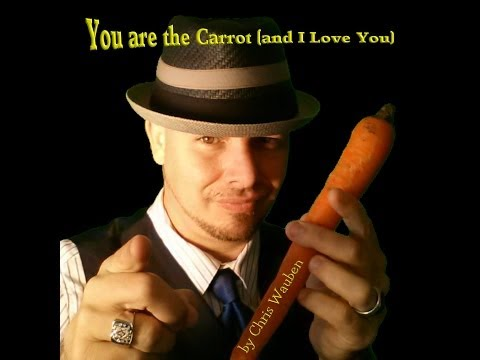 You are the Carrot (and I Love You) by Chris Wauben