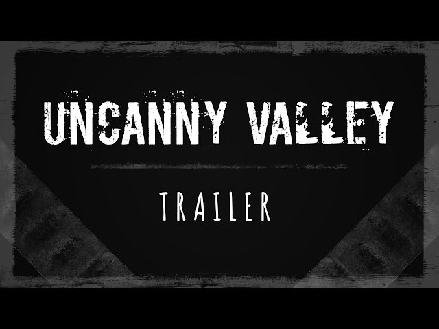 Видео к игре Uncanny Valley