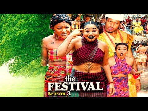 The Festival Season 3    - 2016  Latest Nigerian Nollywood Movie