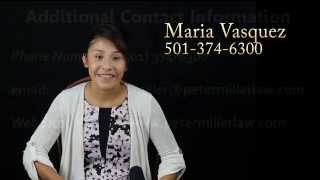 Maria Vasquez speaks in Spanish about the Little Rock personal injury law firm of Peter Miller