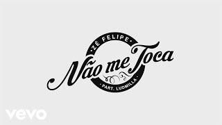 Video Zé Felipe - Não Me Toca (Lyric Video) ft. Ludmilla MP3, 3GP, MP4, WEBM, AVI, FLV September 2018