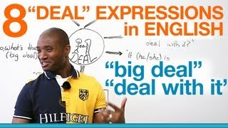 "Speaking English - DEAL expressions - ""big deal"", ""deal with it""..."