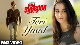 TERI YAAD Video Song | TERAA SURROOR | Himesh Reshammiya, Badshah | T-Series
