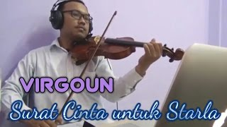 Virgoun - Surat CInta untuk Starla Violin Biola Cover by Cukehabibi Video
