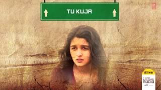 Tu Kuja - Highway (2014) Full Song Audio | A R Rahman | Alia Bhatt, Randeep Hooda