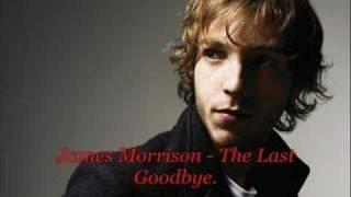 James Morrison - The Last Goodbye
