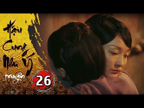 Hậu Cung Như Ý Truyện - Tập 26 [FULL HD] | Phim Cổ Trang Trung Quốc Hay Nhất 2018 - Thời lượng: 46:07.