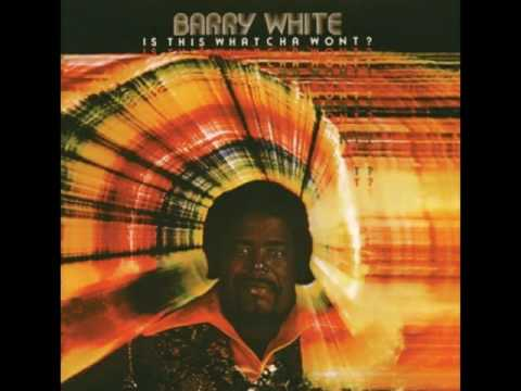 Barry White Is This Whatcha Wont?