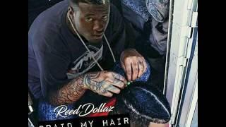 Reed Dollaz & Frank Wit Da Grippaz Gone ft. Wyise - Braid My Hair (Cyssero Diss)