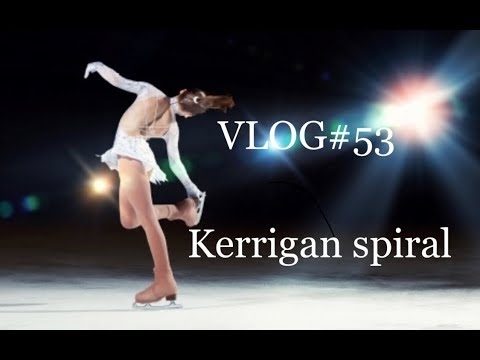 VLOG#53 Kerrigan spiral figure skating