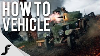 How to use Vehicles in Battlefield 1 - Tips + Tricks