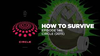 How to Survive: Circle (2015)