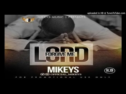 Mikeys-Lord-Forgive-Me (2016 MUSIC)