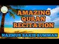 Amazing Quran Recitation by Nazmus Sakib Rumman