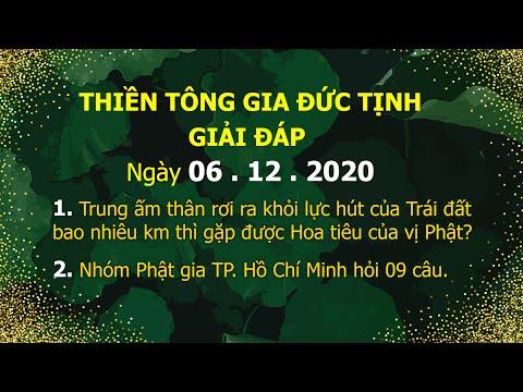 Thiền Tông Gia Đức Tịnh Giải Đáp - Ngày 06.12.2020